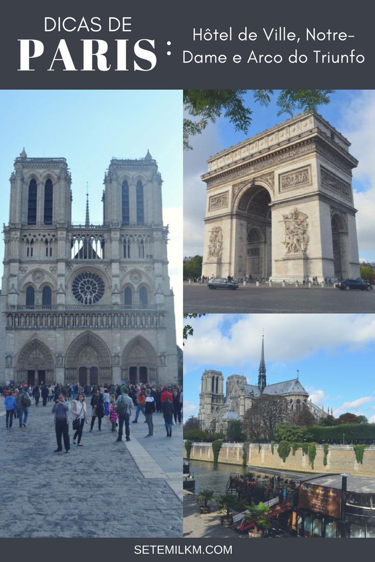 Dicas de Paris - Hôtel de Ville, Notre-Dame e Arco do Triunfo