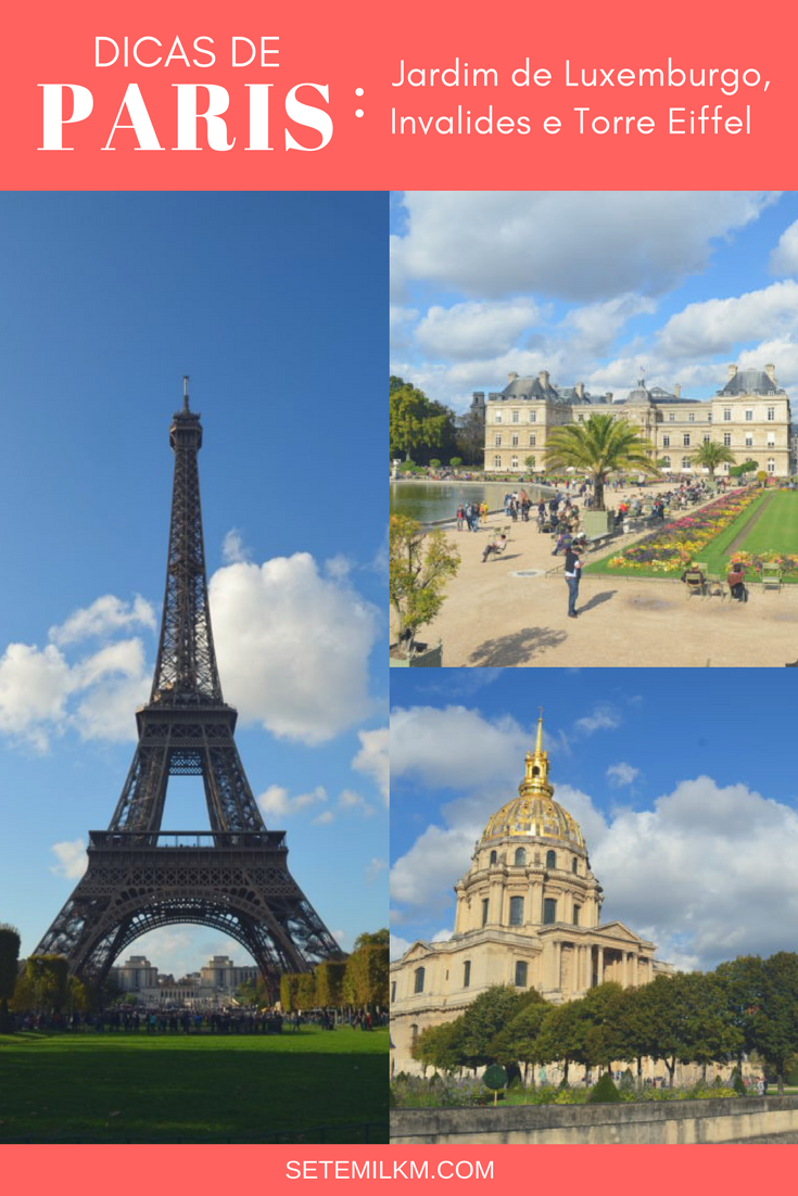 Dicas de Paris - Jardim de Luxemburgo, Invalides e Torre Eiffel