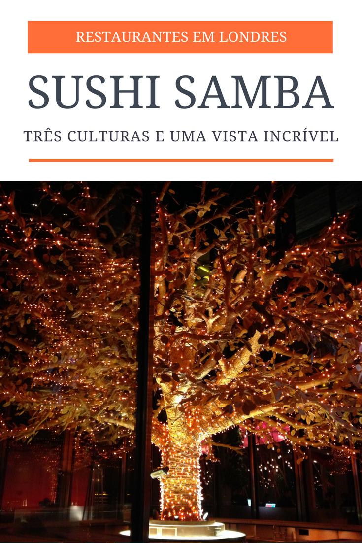 Sushi Samba - Um restaurante com três culturas e uma vista incrível em Londres