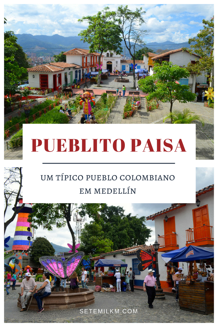 Pueblito Paisa - Um típico pueblo colombiano em Medellin