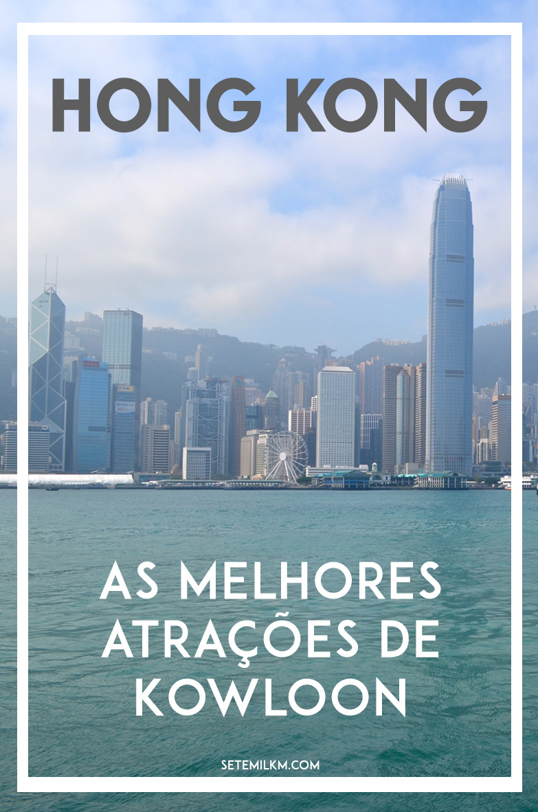 Hong Kong: As atrações de Kowloon